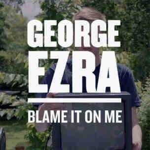 George Ezra Blame It On Me
