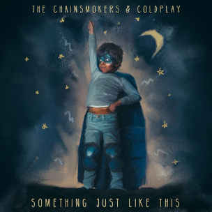 The Chainsmokers & Coldplay Something Just Like This