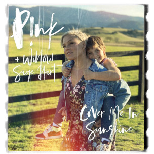 Pink feat. Willow Sage Hart Cover Me In Sunshine